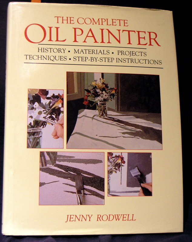 Image for The Complete Oil Painter (  History,materials, Projects Techniques,step-by-step Instructions )