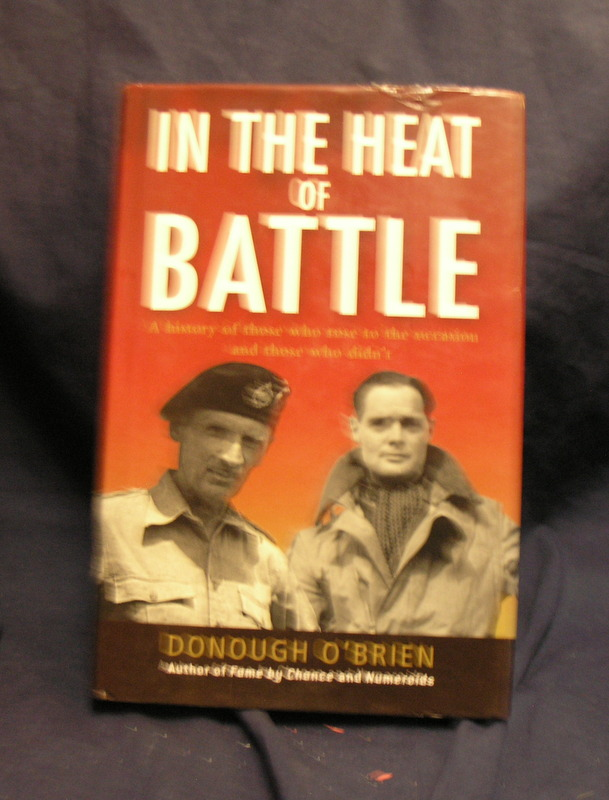 Image for In the Heat of Battle : A History of Those Who Rose to the Occasion and Those Who Didn't
