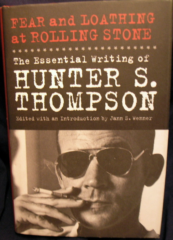 Image for Fear and Loathing at Rolling Stone: The Essential Writing of Hunter S. Thompson