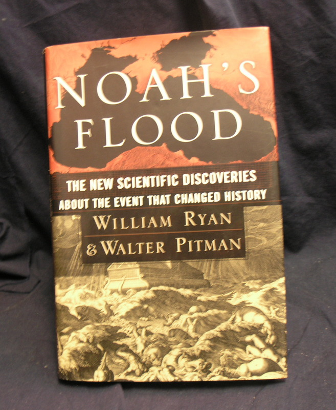 Image for Noah's Flood: The New Scientific Discoveries About The Event That Changed History