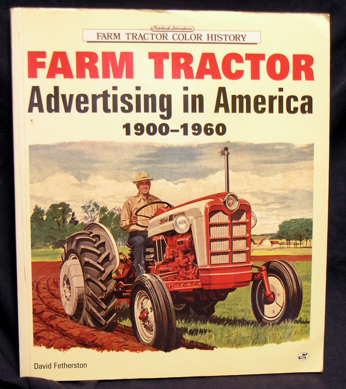 Image for Farm Tractor : Advertising in America 1900 - 1960.