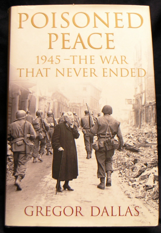 Image for Poisoned Peace: 1945 - The War That Never Ended.