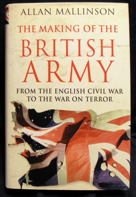Image for The Making of the British Army. From the English Civil War to the War on Terror