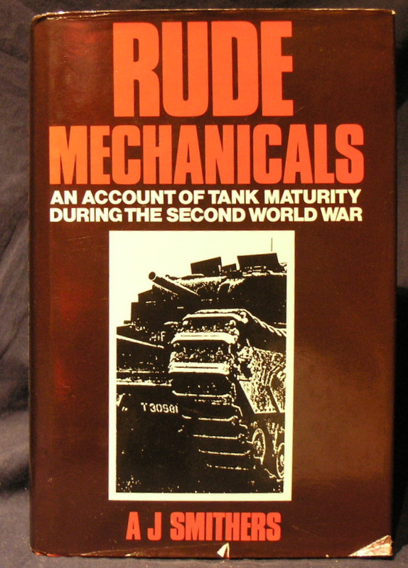 Image for Rude Mechanicals: Account of Tank Maturity During the Second World War