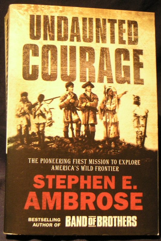 Image for Undaunted Courage: The Pioneering First Mission to Explore America's Wild Frontier