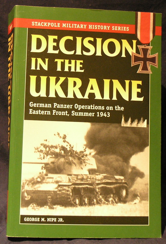 Image for Decision in the Ukraine: German Panzer Operations on the Eastern Front, Summer 1943 (Stackpole Military History Series)