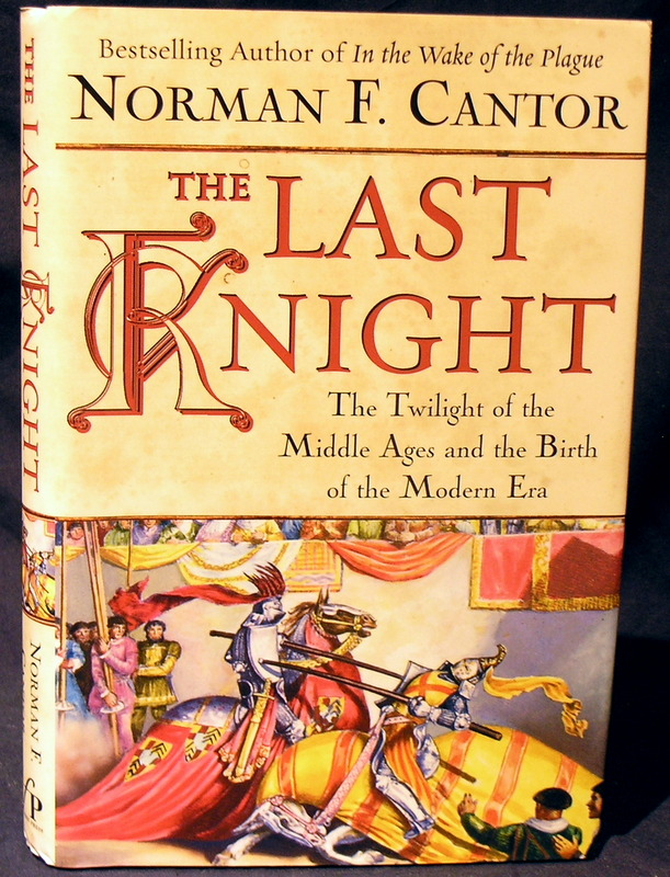 Image for The Last Knight: The Twilight of the Middle Ages and the Birth of the Modern Era