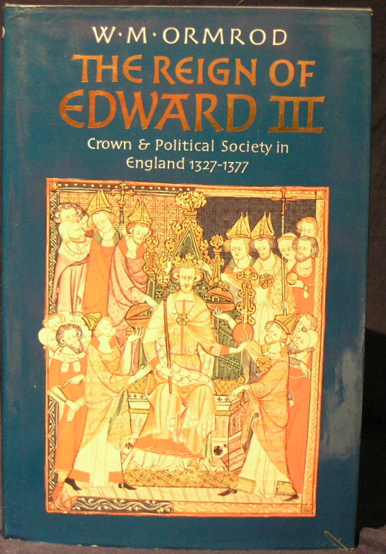 Image for The Reign of Edward III: Crown & Political Society in England 1327 - 1377