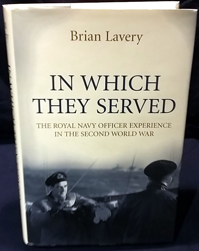 Image for In Which They Served: The Royal Navy Officer Experience in the Second World War