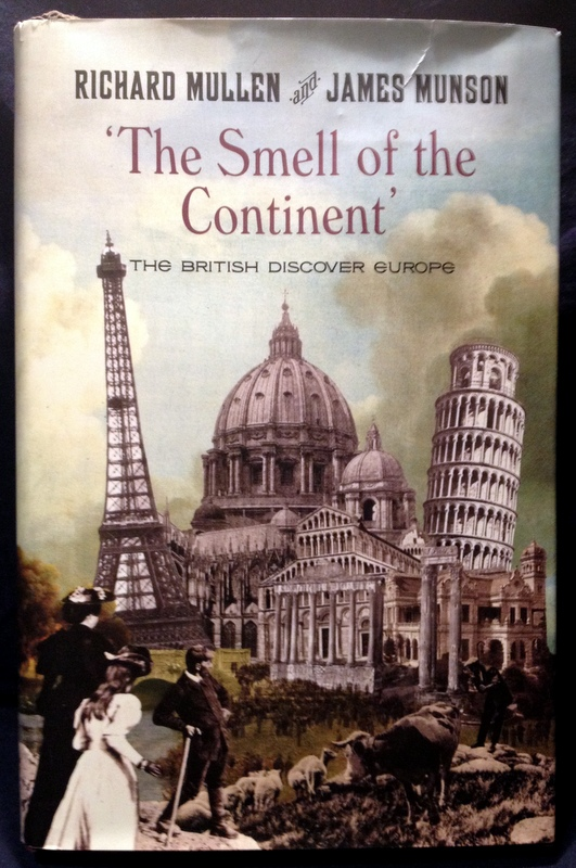 Image for The Smell Of The Continent: The British Discover Europe