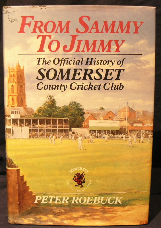 Image for From Sammy to Jimmy: The Official History of Somerset County Cricket Club