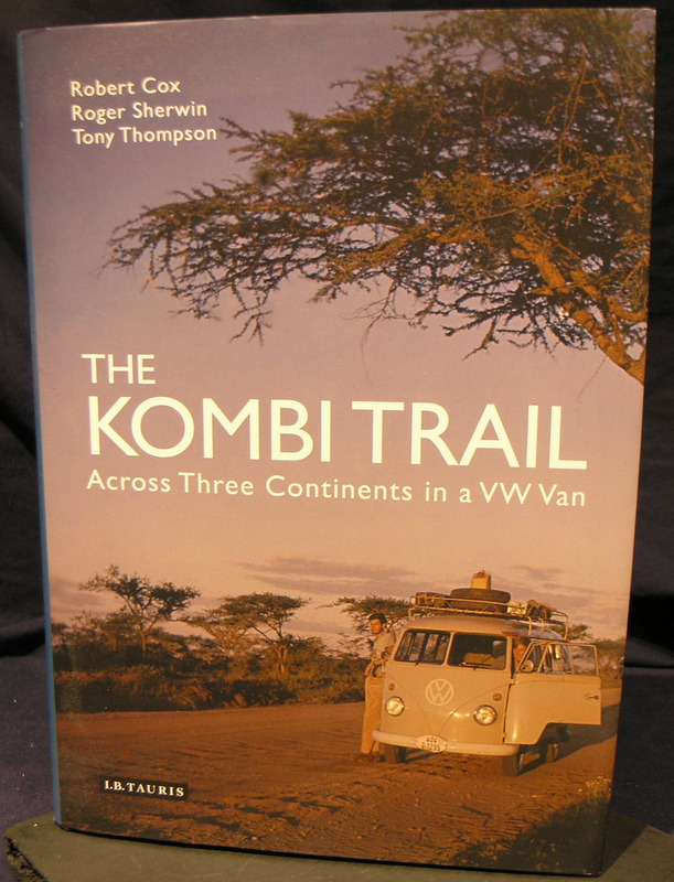 Image for The Kombi Trail: Across Three Continents in a VW Van