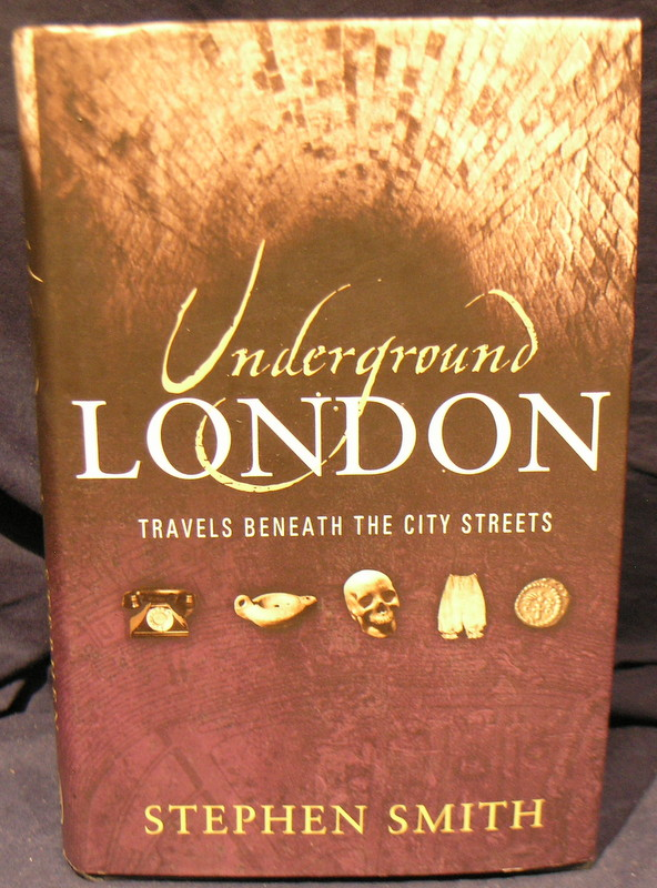 Image for Underground London: Travels Beneath the City Streets