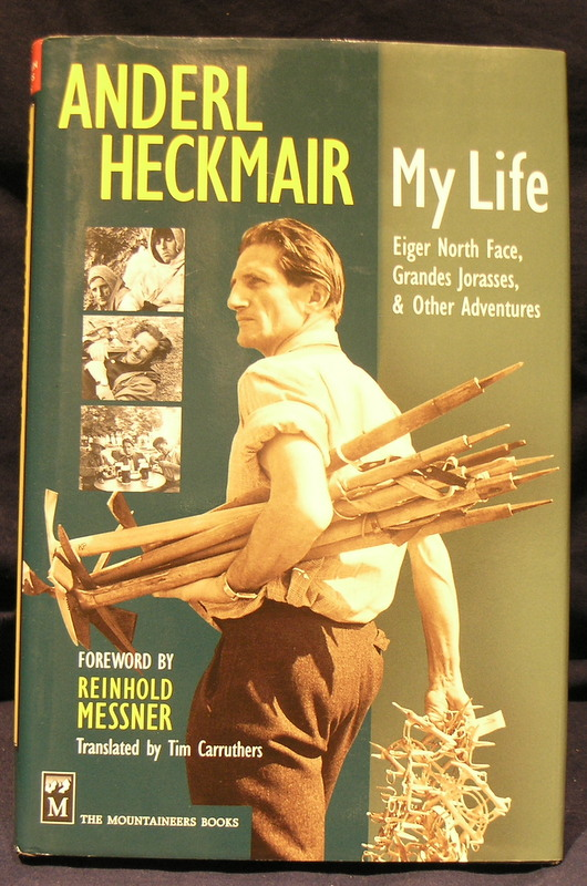 Image for Anderl Heckmair: My Life: Eiger North Face, Grand Jorasses & Other Adventures