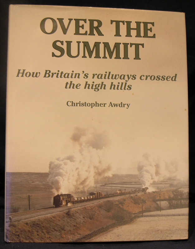 Image for Over the Summit: How Britain's Railways Crossed the High Hills