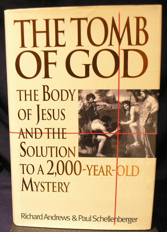 Image for Tomb of God the Body of Jesus and the Solution to a 2,000-year-old Mystery