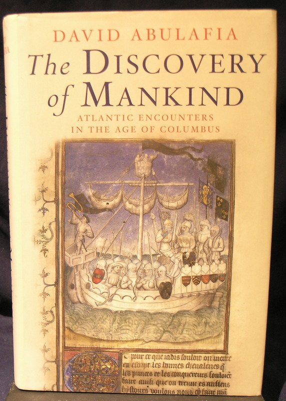 Image for The Discovery of Mankind: Atlantic Encounters in the Age of Columbus