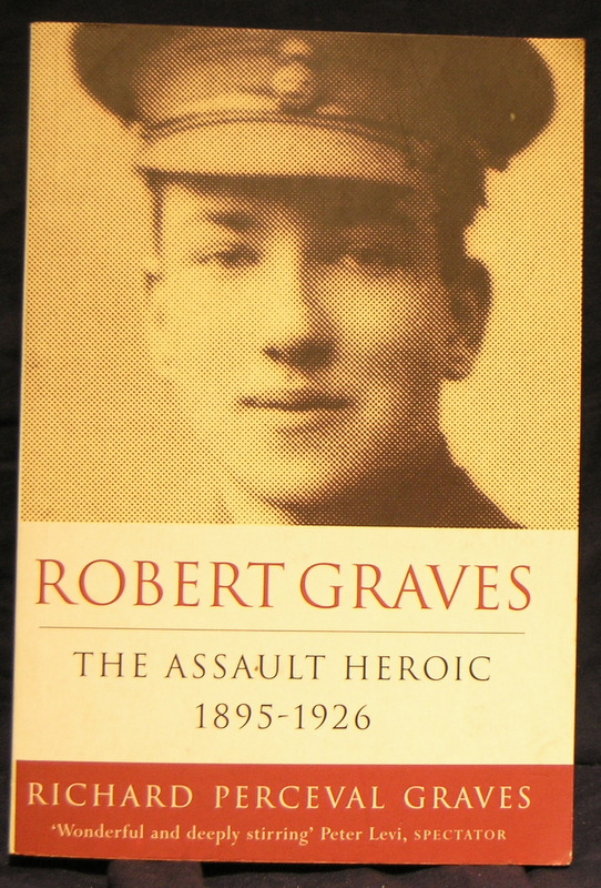 Image for Robert Graves: The Assault Heroic, 1895-1926 vol 1