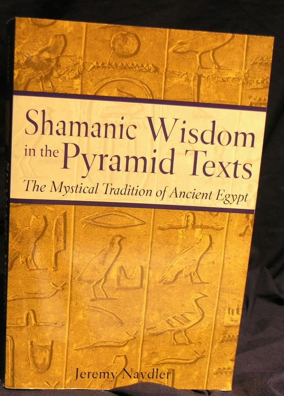 Image for Shamanic Wisdom in the Pyramid Texts: The Mystical Tradition of Ancient Egypt
