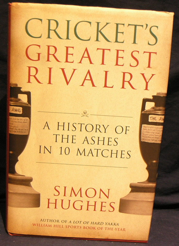 Image for Cricket's Greatest Rivalry: A History of the Ashes in 10 Matches