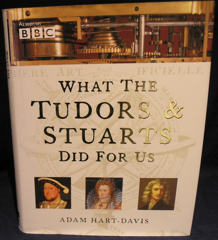 Image for What the Tudors & Stuarts Did for Us