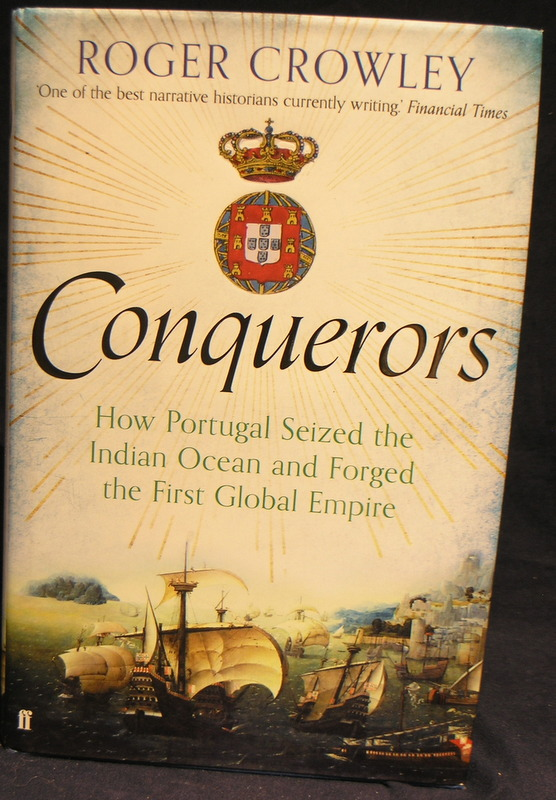 Image for Conquerors: How Portugal seized the Indian Ocean and forged the First Global Empire