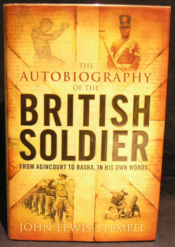 Image for Autobiography of the British Soldier: From Agincourt to Basra in His Own Words