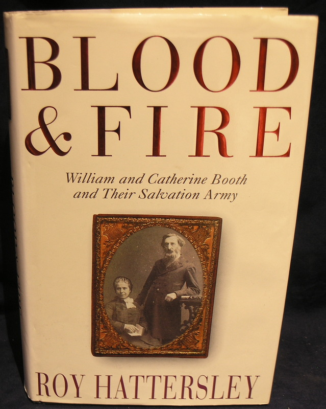 Image for Blood and Fire : William and Catherine Booth and Their Salvation Army