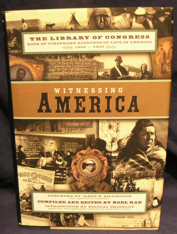 Image for Witnessing America: The Library of Congress Book of First-Hand Accounts of Public Life