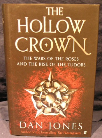 Image for The Hollow Crown: The Wars of the Roses and the Rise of the Tudors