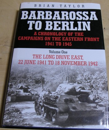 Image for Barbarossa to Berlin: A Chronology of the Campaigns on the Eastern Front 1941-45 - Long Drive East 22 June 1941 to 18 November 1942, Vol. 1