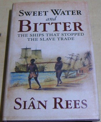 Image for Sweet Water and Bitter: The Ships that Stopped the Slave Trade