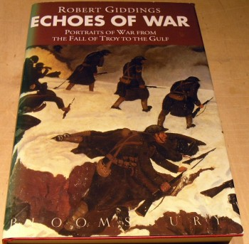 Image for Echoes of War: Portraits of War from Troy to the Gulf.