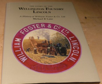 Image for The Story of the Wellington Foundry, Lincoln: History of William Foster & Co.Ltd