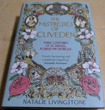 Image for The Mistresses of Cliveden: Three Centuries of Scandal, Power and Intrigue in an English Stately Home