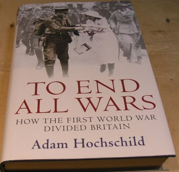 Image for To End All Wars:  How the First World War Divided Britain