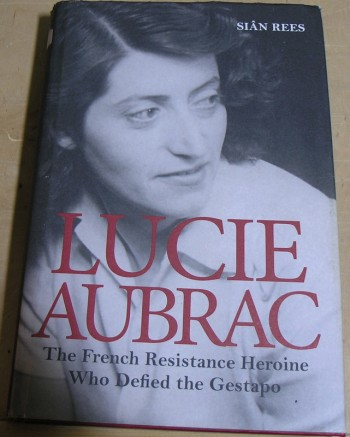 Image for Lucie Aubrac: The French Resistance Heroine Who Defied the Gestapo