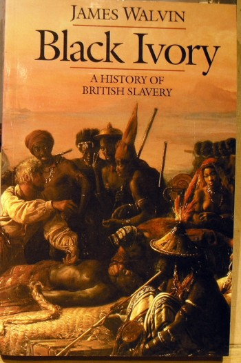 Image for Black Ivory: A History Of British Slavery