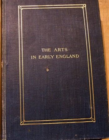 Image for The Arts in Early England: The Life of Saxon England in it's Relation to the Arts