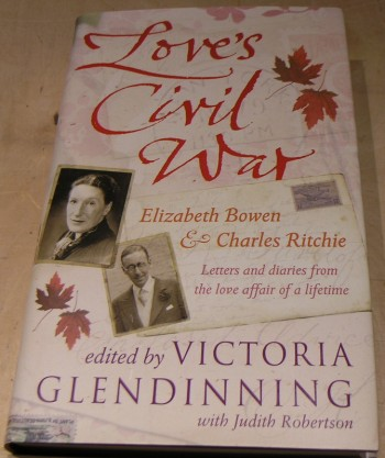 Image for Love's Civil War: Elizabeth Bowen and Charles Ritchie: Letters and Diaries from a love affair of a lifetime.