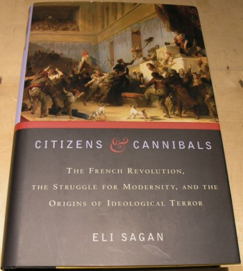 Image for Citizens & Cannibals: The French Revolution, the Struggle for Modernity, and the Origins of Ideological Terror