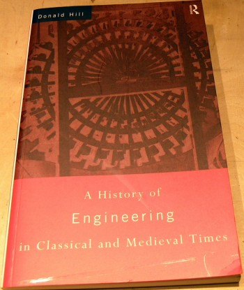 Image for A History of Engineering in Classical and Medieval Times