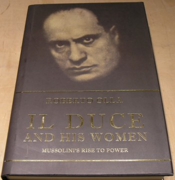 Image for Il Duce and His Women: Mussolini's Rise to Power