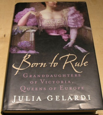 Image for Born to Rule: Granddaughters of Victoria, Queens of Europe