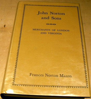 Image for John Norton & Sons ;  Merchants of London & Virginia.