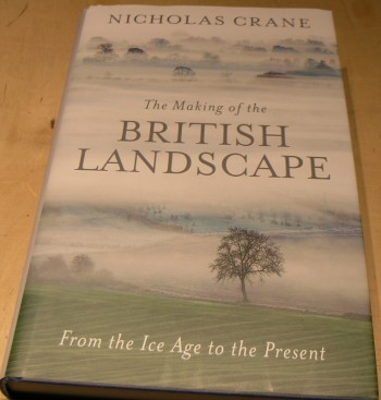 Image for The Making Of The British Landscape: From the Ice Age to the Present