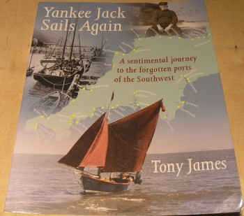 Image for Yankee Jack Sails Again: A Sentimental Journey to the Forgotten Ports of the Southwest