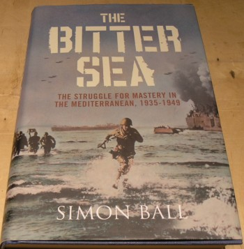 Image for The Bitter Sea: The Struggle for Mastery in the Mediterranean 1935-1949