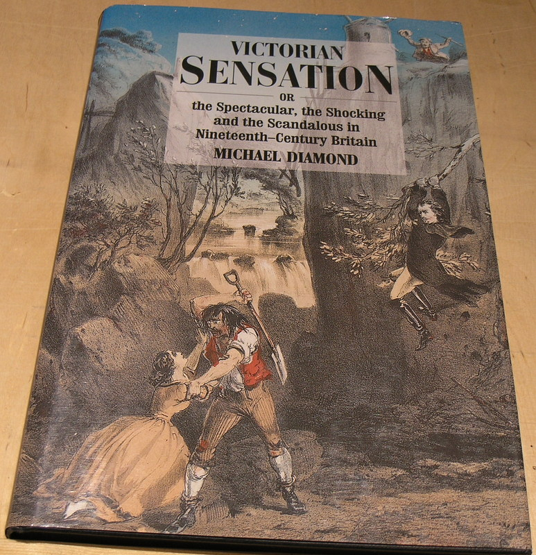 Image for Victorian Sensation: Or the Spectacular, the Shocking and the Scandalous in Nineteenth-Century Britain