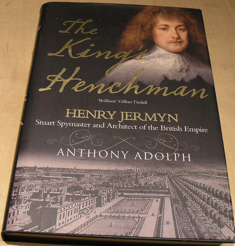 Image for The King's Henchman: Henry Jermyn, Stuart Spymaster and Architect of the British Empire